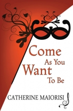 Come As You Want To Be, Lesbian Short Story, Romance, Cathrine Maiorisi.