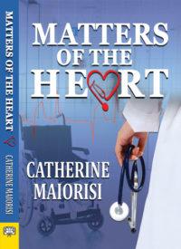 Matters of the Heart, Catherine Maiorisi